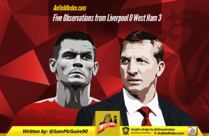Five Observations Liverpool 0 West Ham 3