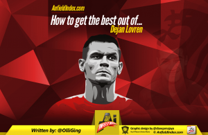 How to get the best out of Dejan Lovren