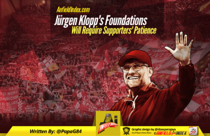Jurgen Klopp Foundations Will require Supporter Patience