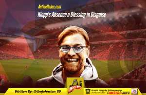 Klopp Absence a Bless in Diguise vs Sunderland