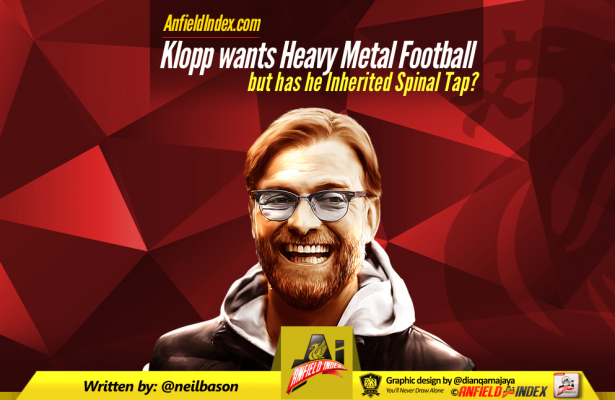 Klopp wants heavy metal football inherited Spinal tap