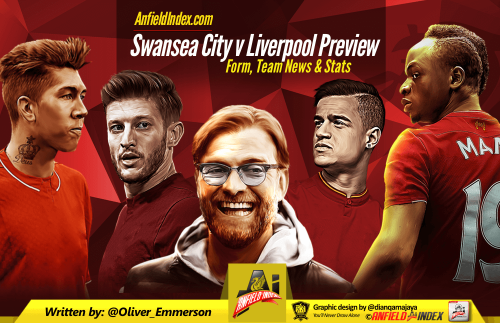 Swansea City v Liverpool Preview: Form, Team News & Stats