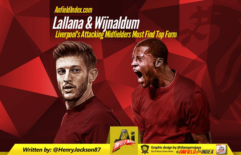 Lallana & Wijnaldum: Liverpool's Attacking Midfielders Must Find ...