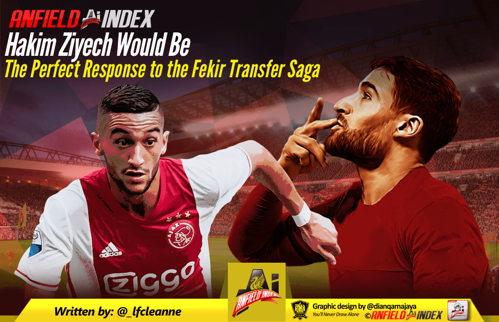 Hakim Ziyech Would be the Perfect Response to the Fekir Transfer Saga