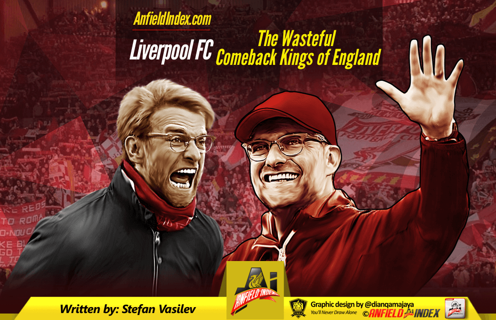 Liverpool FC – The Wasteful Comeback Kings of England
