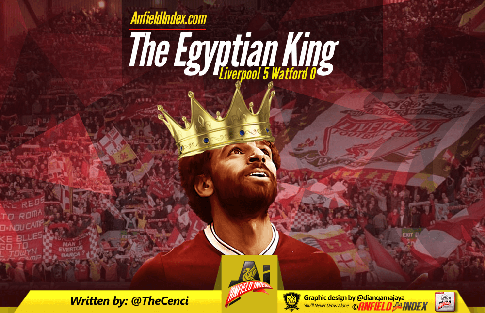 The Egyptian King – Liverpool 5 Watford 0