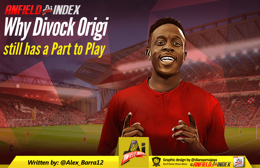 Why Divock Origi still has a Part to Play