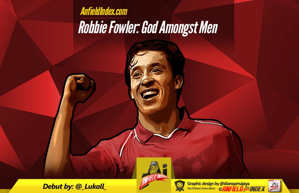 Robbie Fowler - God Amongst Men