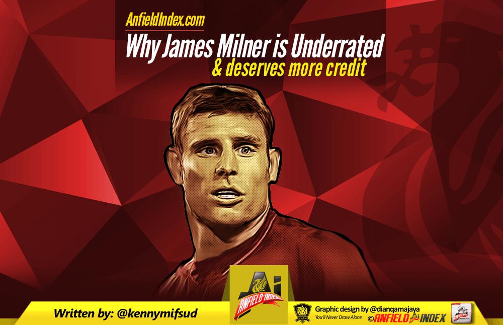 Why James Milner is underrated & deserves more credit