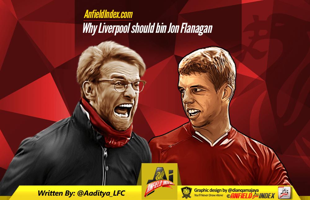 Why Liverpool Should Bin Jon Flanagan