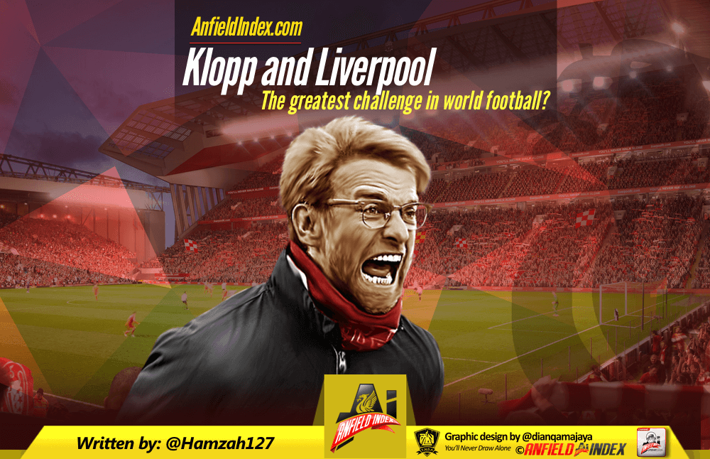 Klopp and Liverpool - The Greatest Challenge in World Football