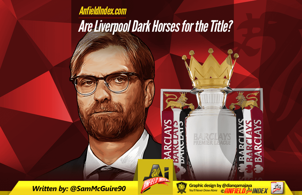 Are Liverpool Dark Horses for the Title