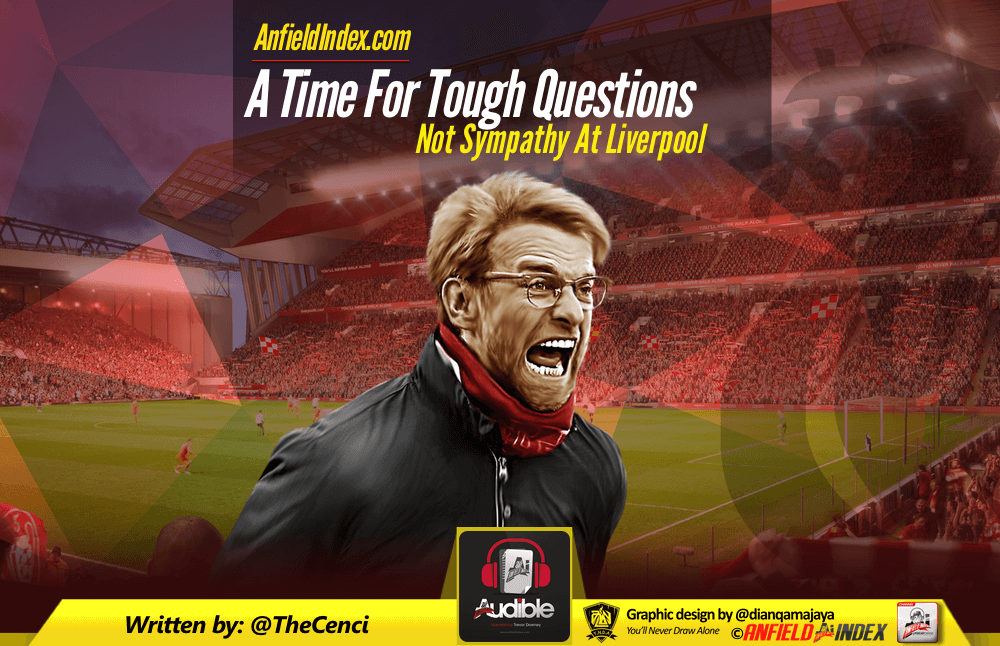 A Time For Tough Questions, Not Sympathy At Liverpool