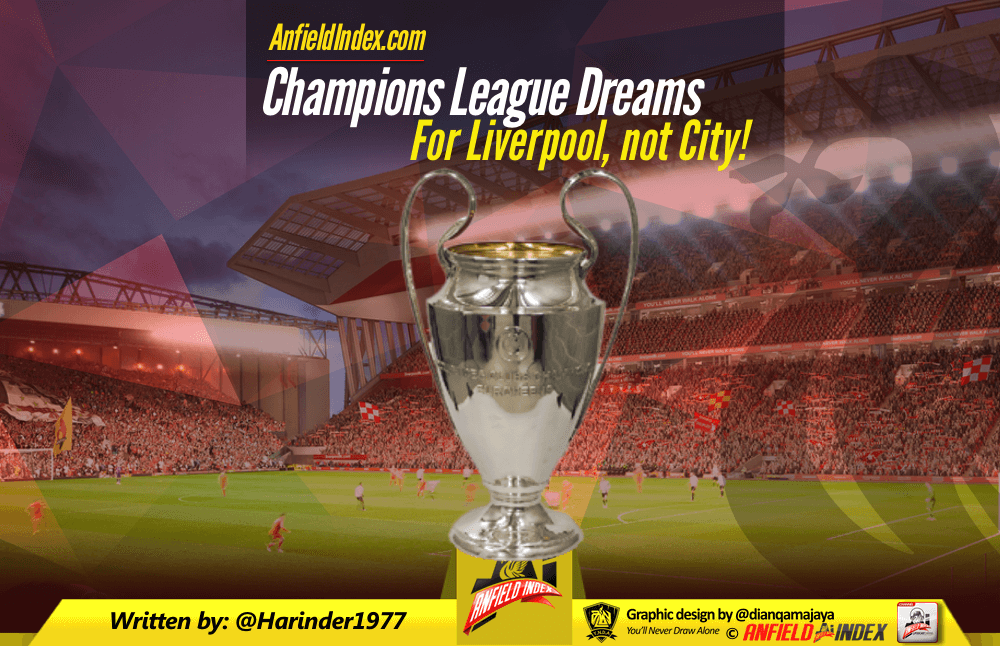 Champions League Dreams - For Liverpool, not City!