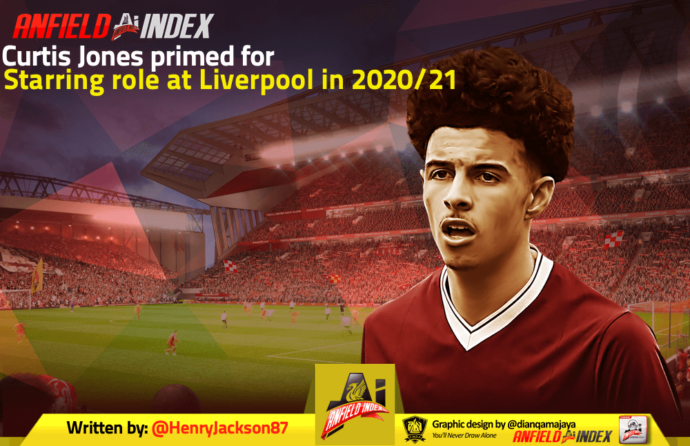 curtis jones primed for starring role at liverpool in 2020 21 curtis jones primed for starring role