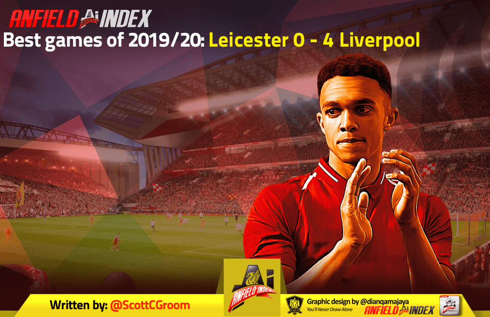 Best Games Of 2019 20 Leicester 0 4 Liverpool