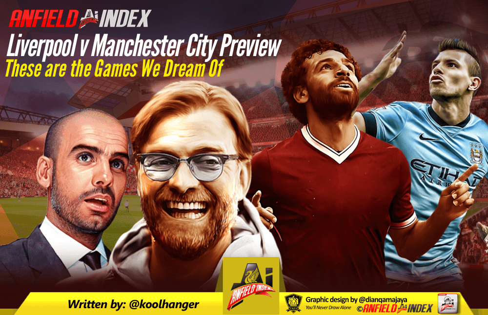 Liverpool V Manchester City Preview These Are The Games We Dream Of