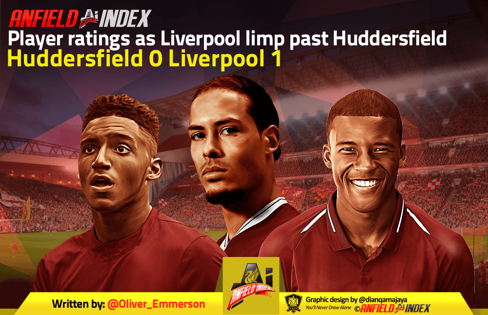 Player ratings as Liverpool limp past Huddersfield - Anfield Index