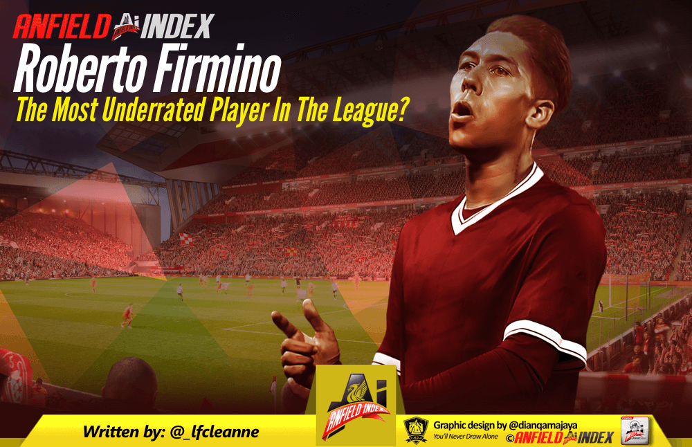 Roberto Firmino: The Most Underrated Player In The Premier League?