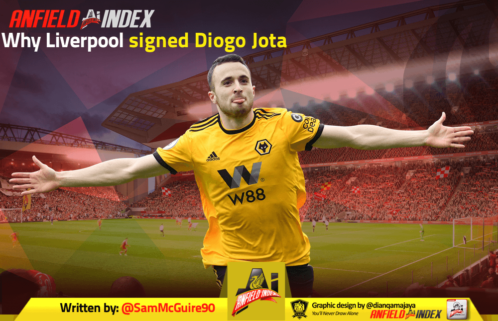 why liverpool signed diogo jota why liverpool signed diogo jota